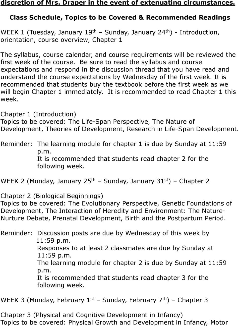 calendar, and course requirements will be reviewed the first week of the course.