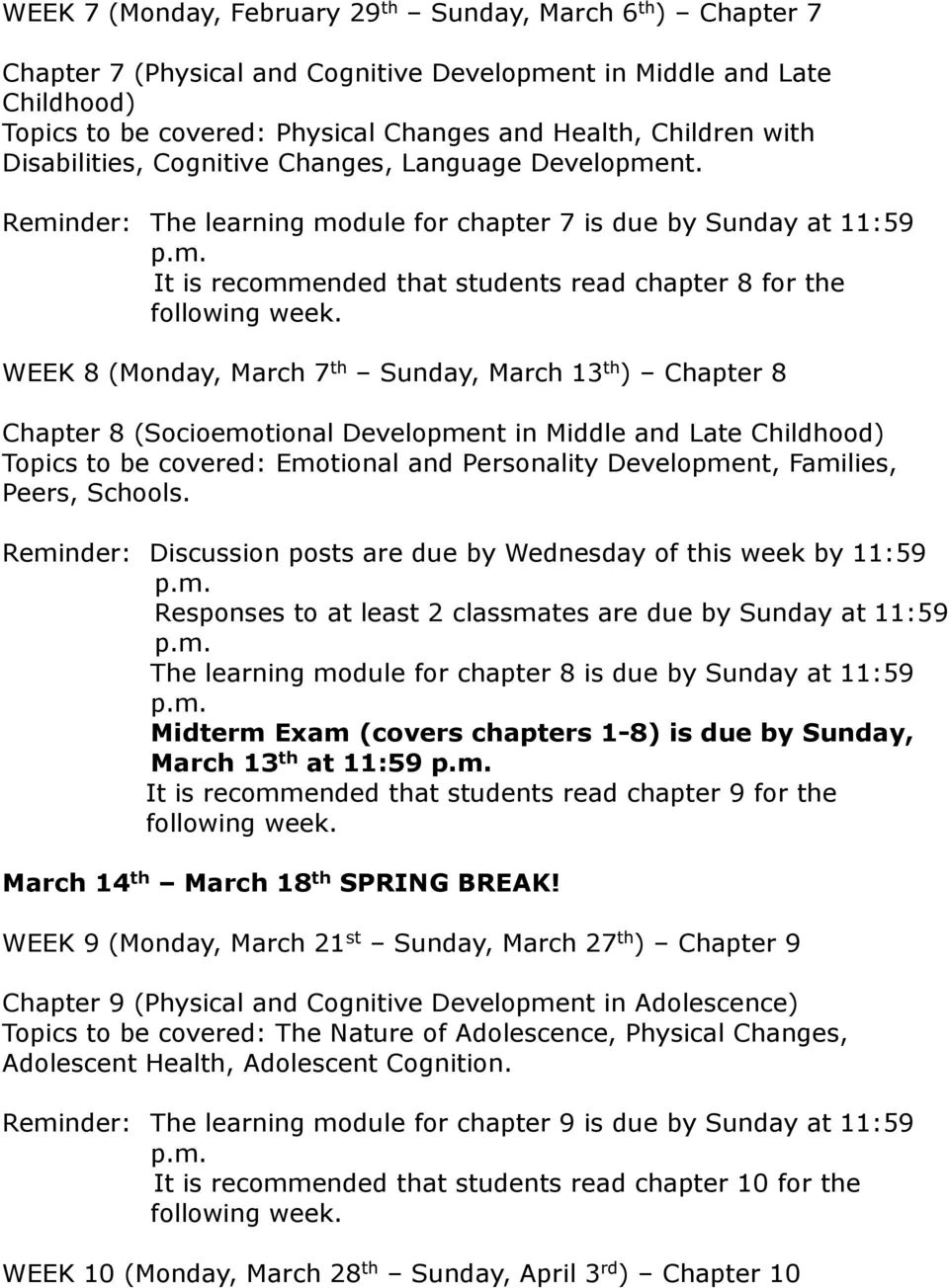 Reminder: The learning module for chapter 7 is due by Sunday at 11:59 It is recommended that students read chapter 8 for the WEEK 8 (Monday, March 7 th Sunday, March 13 th ) Chapter 8 Chapter 8