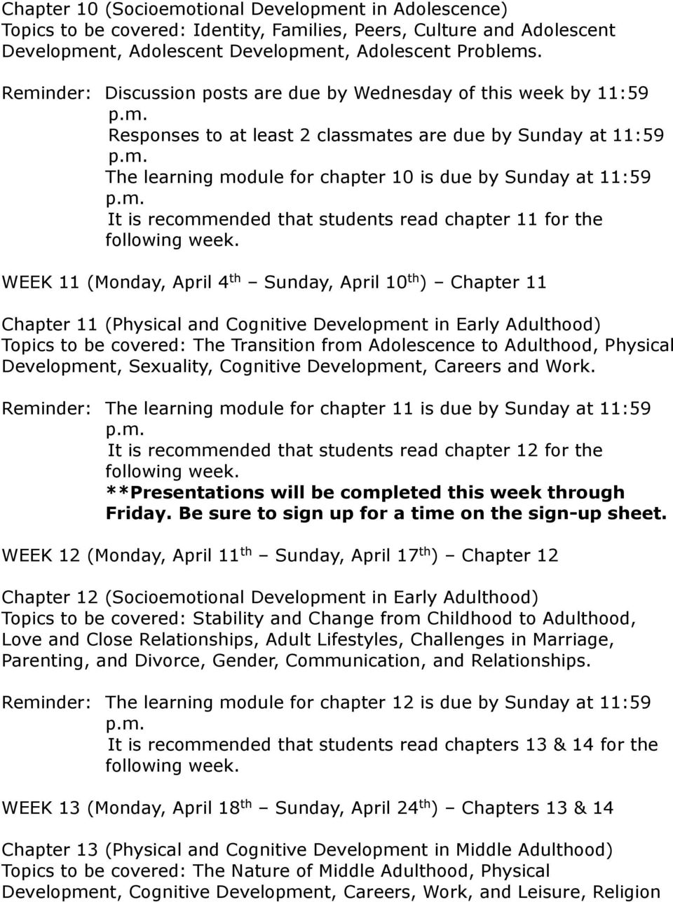 recommended that students read chapter 11 for the WEEK 11 (Monday, April 4 th Sunday, April 10 th ) Chapter 11 Chapter 11 (Physical and Cognitive Development in Early Adulthood) Topics to be covered: