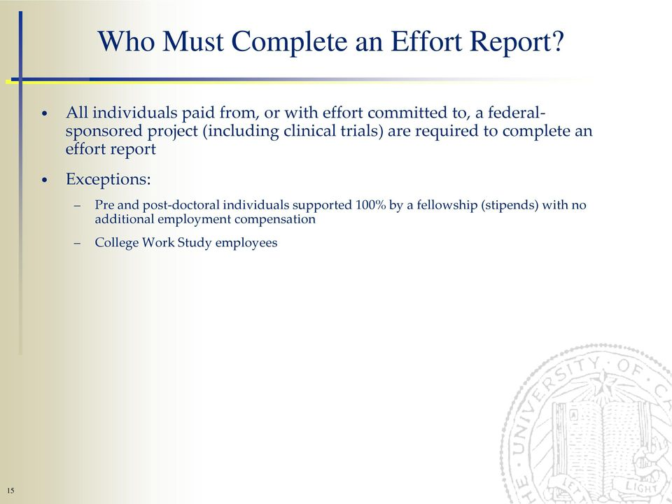 (including clinical trials) are required to complete an effort report Exceptions: Pre