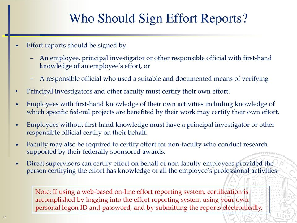 and documented means of verifying Principal investigators and other faculty must certify their own effort.