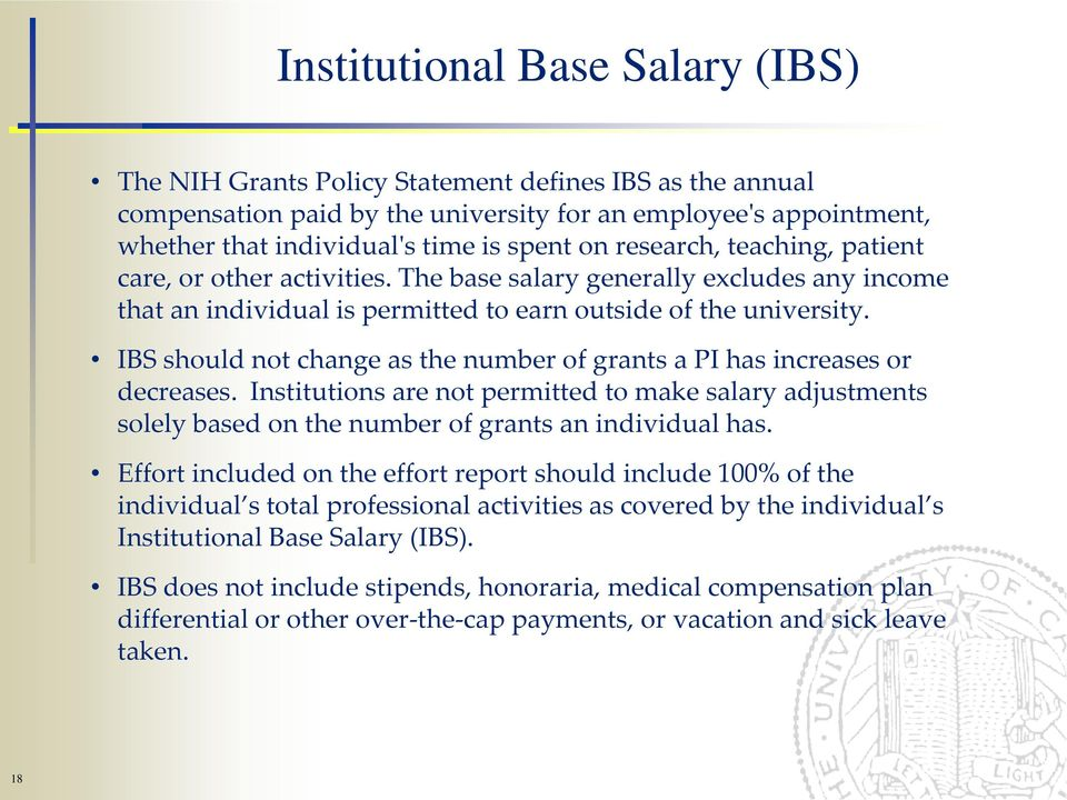 IBS should not change as the number of grants a PI has increases or decreases. Institutions are not permitted to make salary adjustments solely based on the number of grants an individual has.
