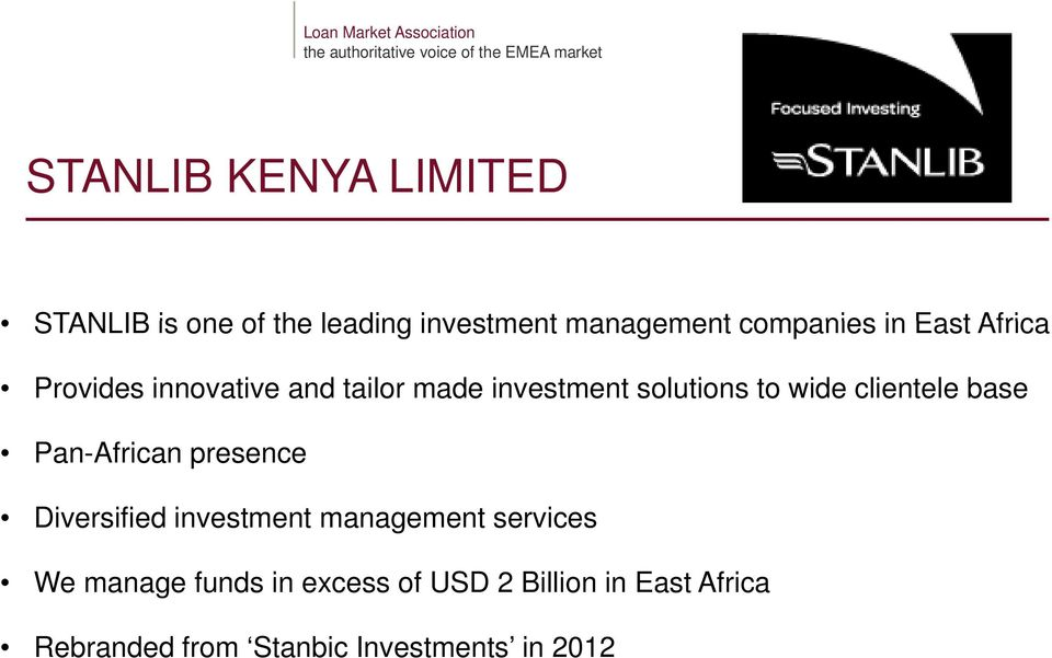 base Pan-African presence Diversified investment management services We manage funds