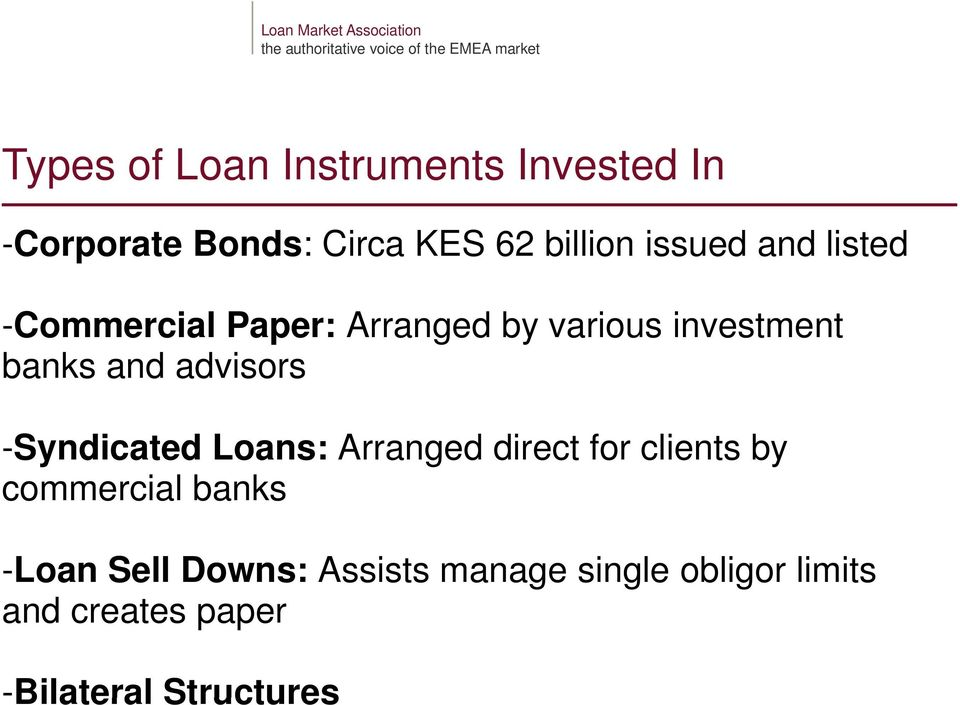 advisors -Syndicated Loans: Arranged direct for clients by commercial banks -Loan