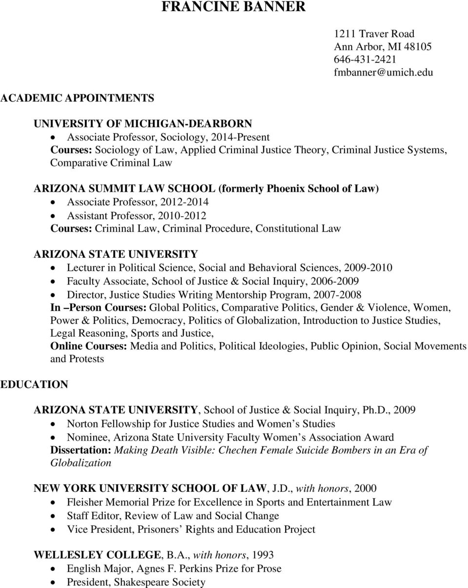 Comparative Criminal Law ARIZONA SUMMIT LAW SCHOOL (formerly Phoenix School of Law) Associate Professor, 2012-2014 Assistant Professor, 2010-2012 Courses: Criminal Law, Criminal Procedure,