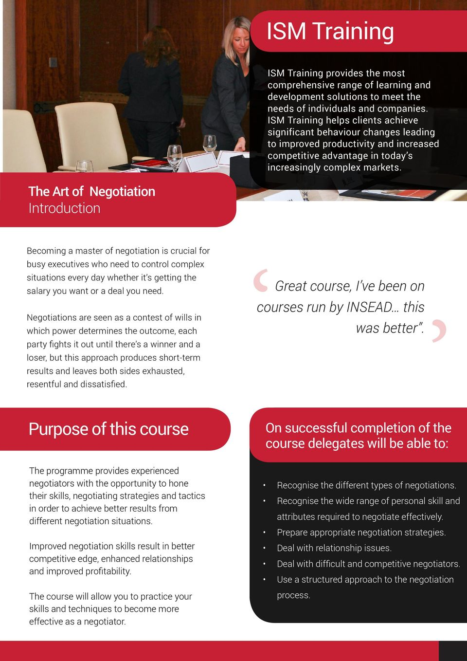The Art of Negotiation Introduction Becoming a master of negotiation is crucial for busy executives who need to control complex situations every day whether it s getting the salary you want or a deal