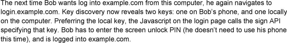 Preferring the local key, the Javascript on the login page calls the sign API specifying that key.