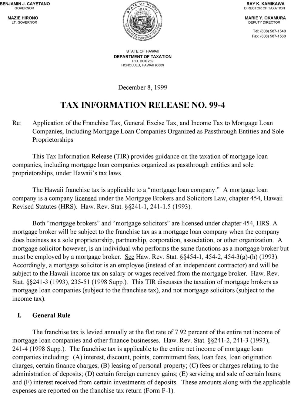 99-4 Re: Application of the Franchise Tax, General Excise Tax, and Income Tax to Mortgage Loan Companies, Including Mortgage Loan Companies Organized as Passthrough Entities and Sole Proprietorships