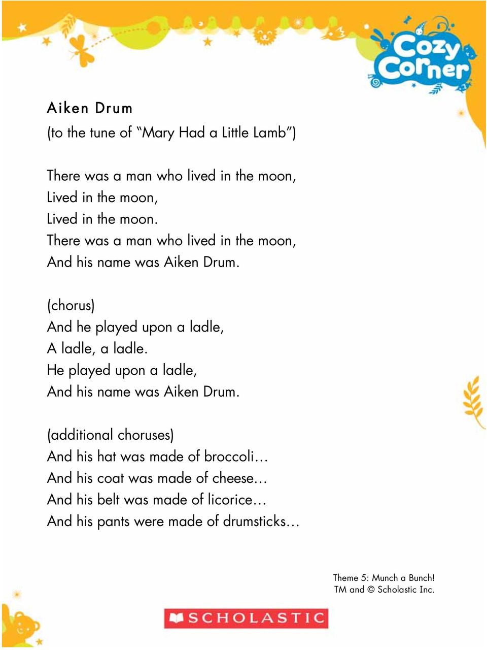 (chorus) And he played upon a ladle, A ladle, a ladle. He played upon a ladle, And his name was Aiken Drum.