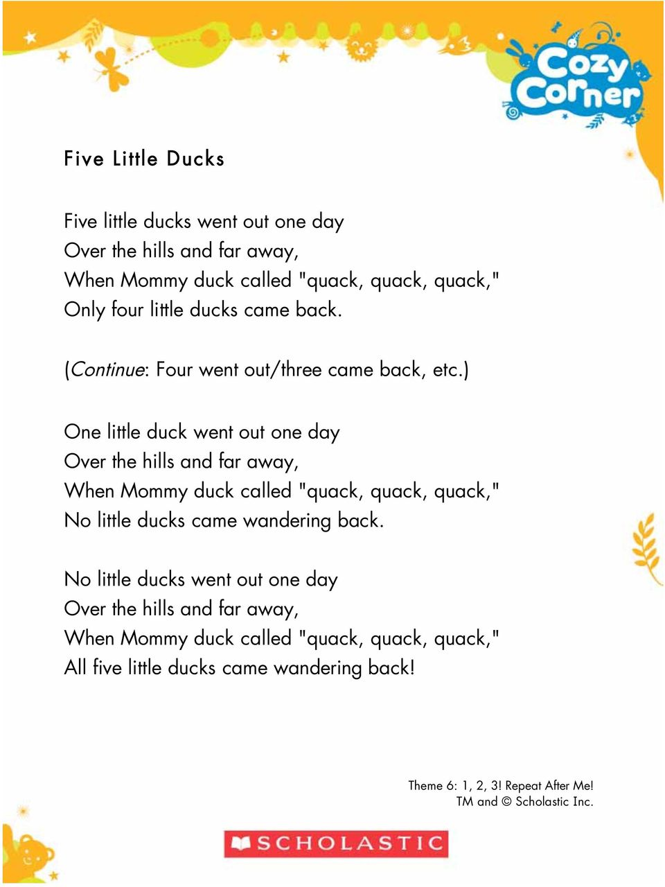 ") One little duck went out one day Over the hills and far away, When Mommy duck called ""quack, quack, quack,"" No little ducks came"