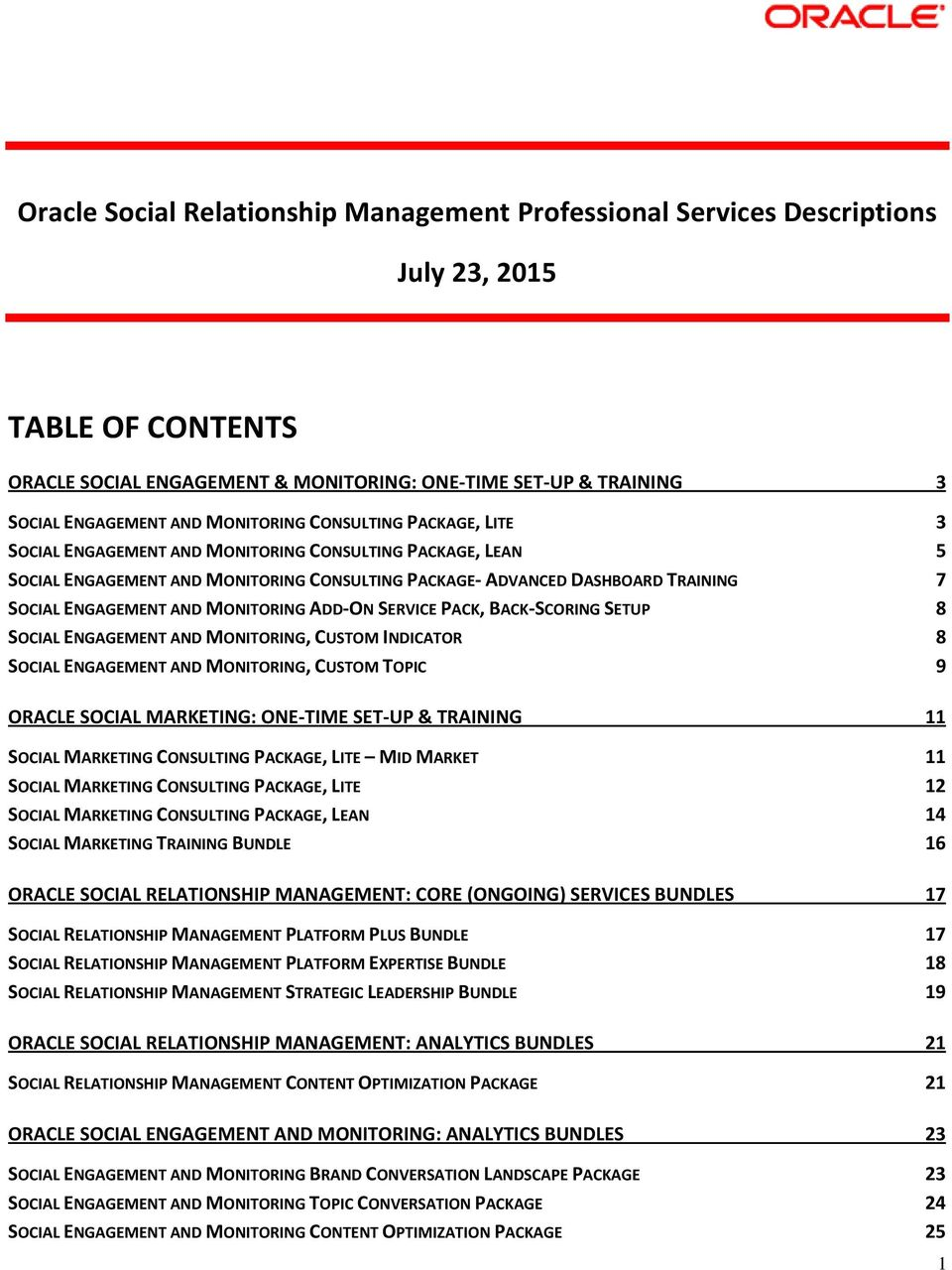 AND MONITORING ADD-ON SERVICE PACK, BACK-SCORING SETUP 8 SOCIAL ENGAGEMENT AND MONITORING, CUSTOM INDICATOR 8 SOCIAL ENGAGEMENT AND MONITORING, CUSTOM TOPIC 9 ORACLE SOCIAL MARKETING: ONE-TIME SET-UP