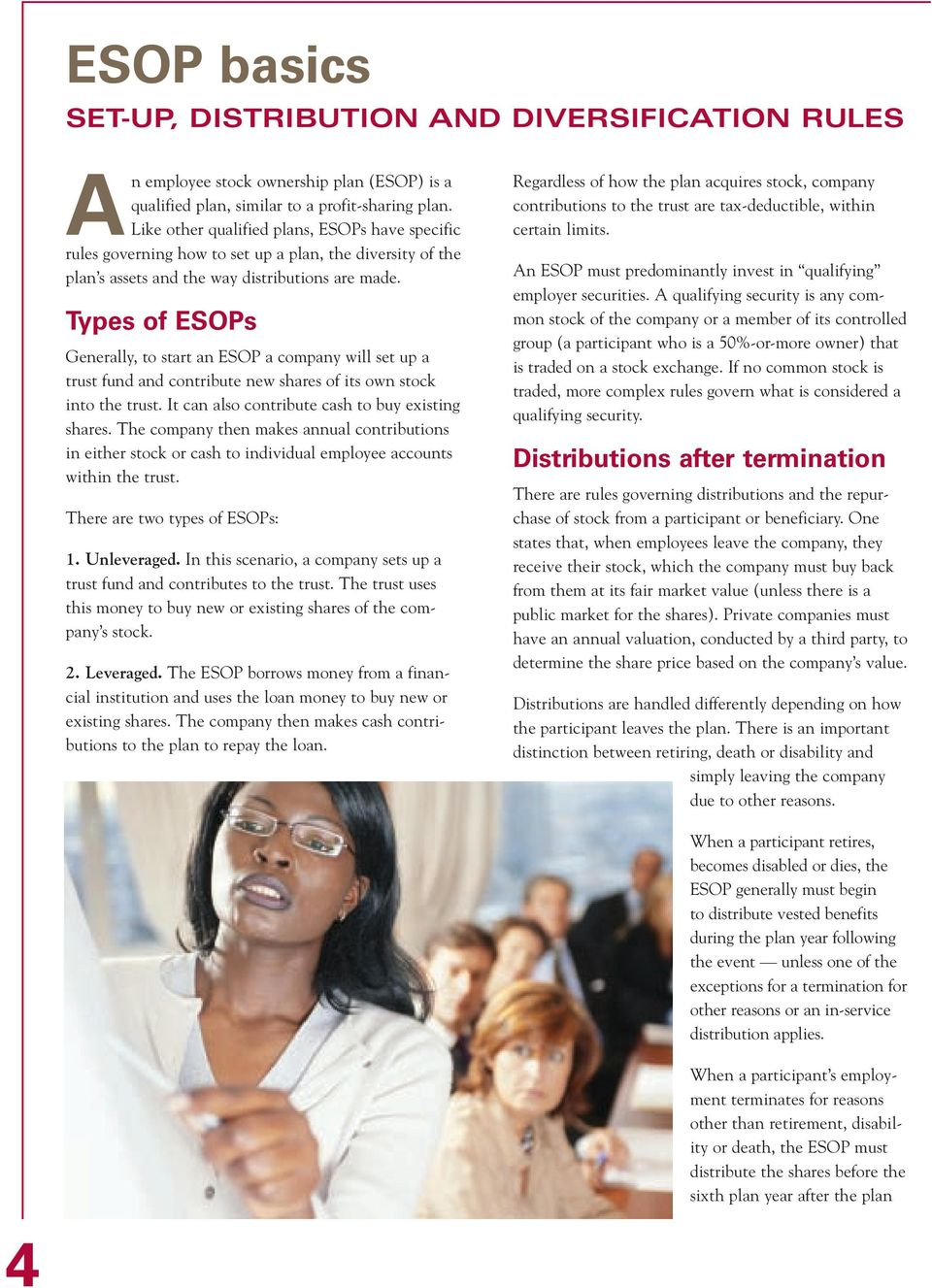 Types of ESOPs Generally, to start an ESOP a company will set up a trust fund and contribute new shares of its own stock into the trust. It can also contribute cash to buy existing shares.