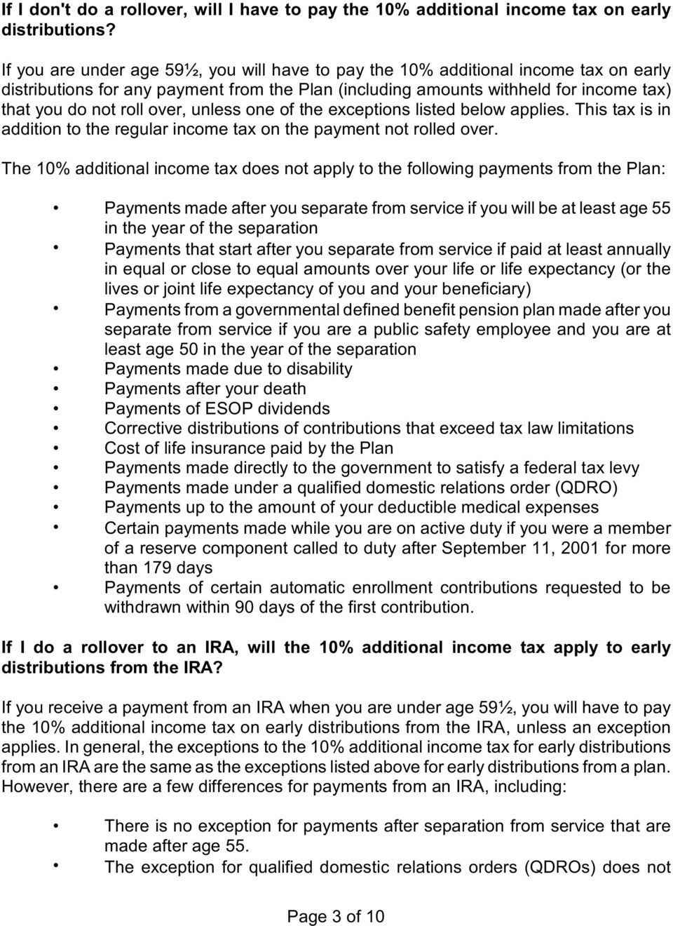 over, unless one of the exceptions listed below applies. This tax is in addition to the regular income tax on the payment not rolled over.