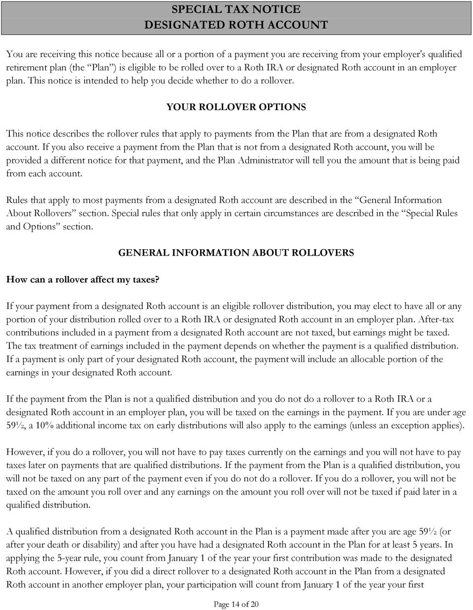 YOUR ROLLOVER OPTIONS This notice describes the rollover rules that apply to payments from the Plan that are from a designated Roth account.