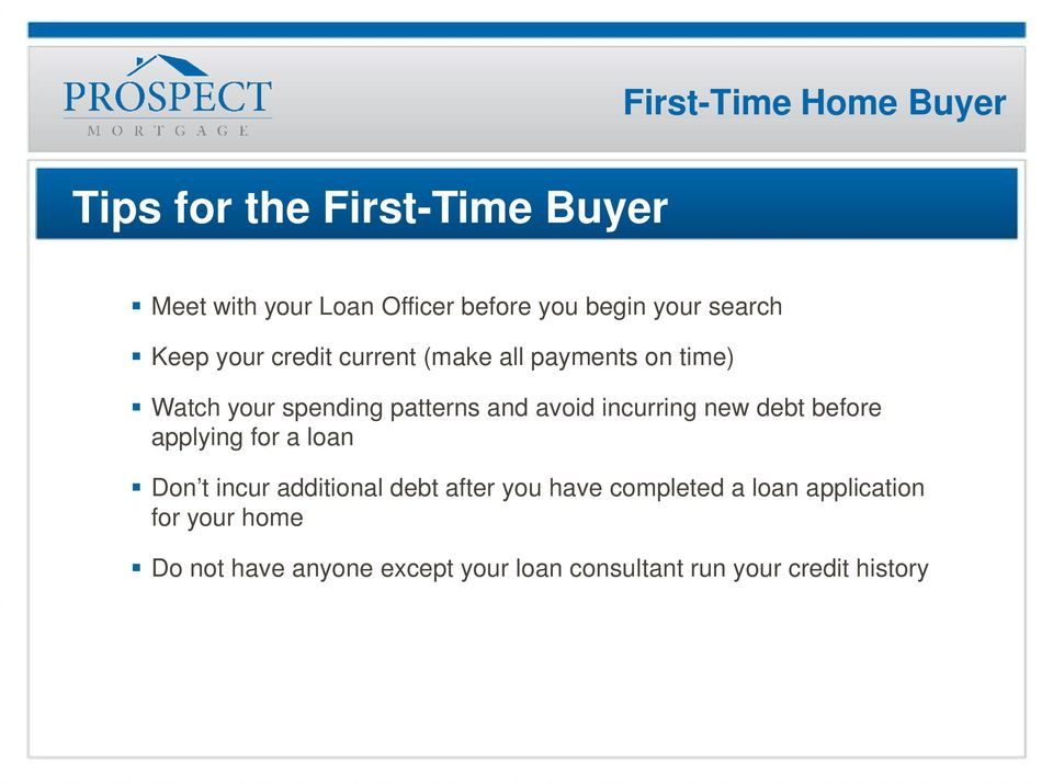 incurring new debt before applying for a loan Don t incur additional debt after you have