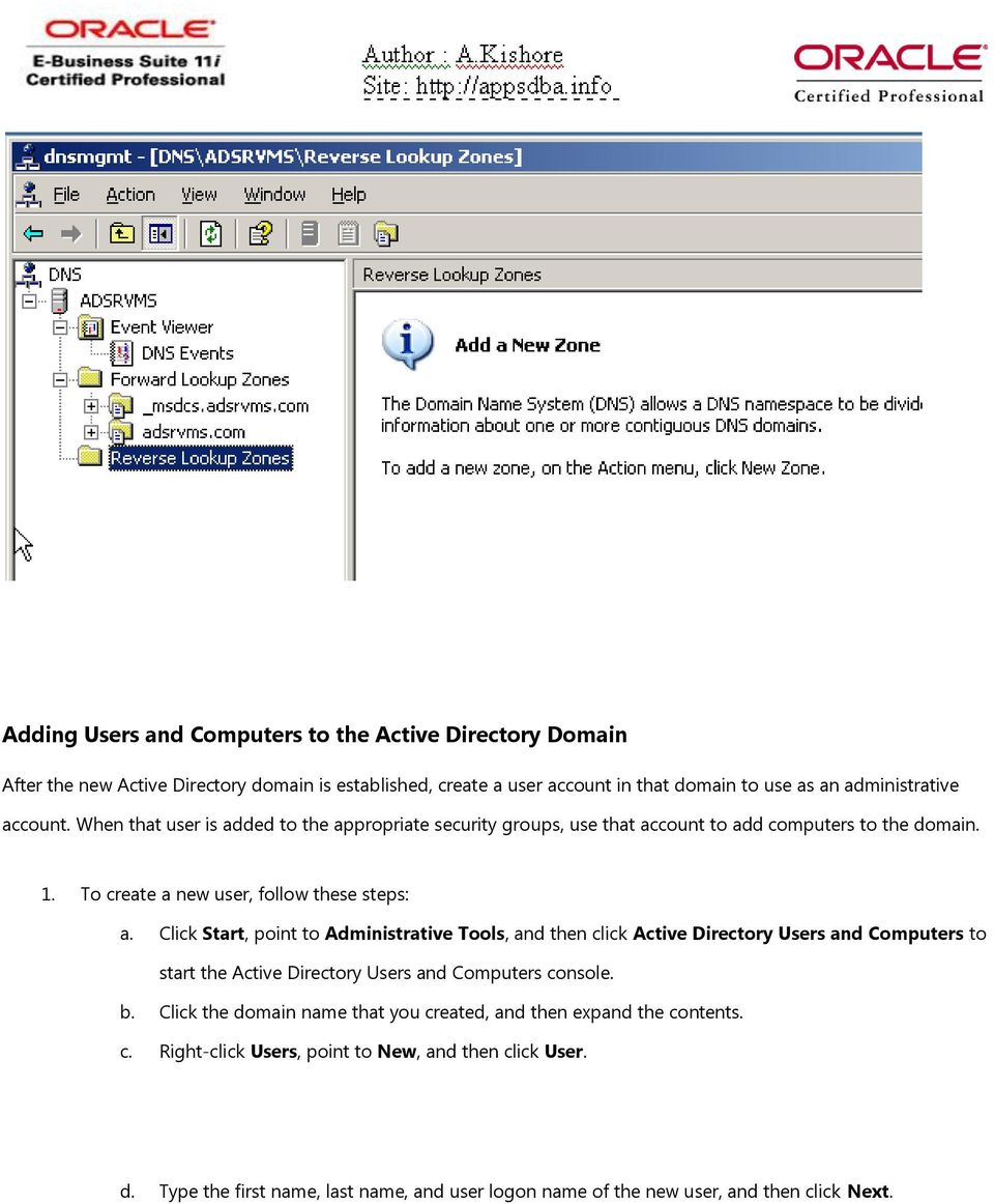 Click Start, point to Administrative Tools, and then click Active Directory Users and Computers to start the Active Directory Users and Computers console. b.