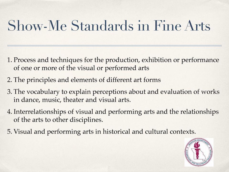 The principles and elements of different art forms 3.
