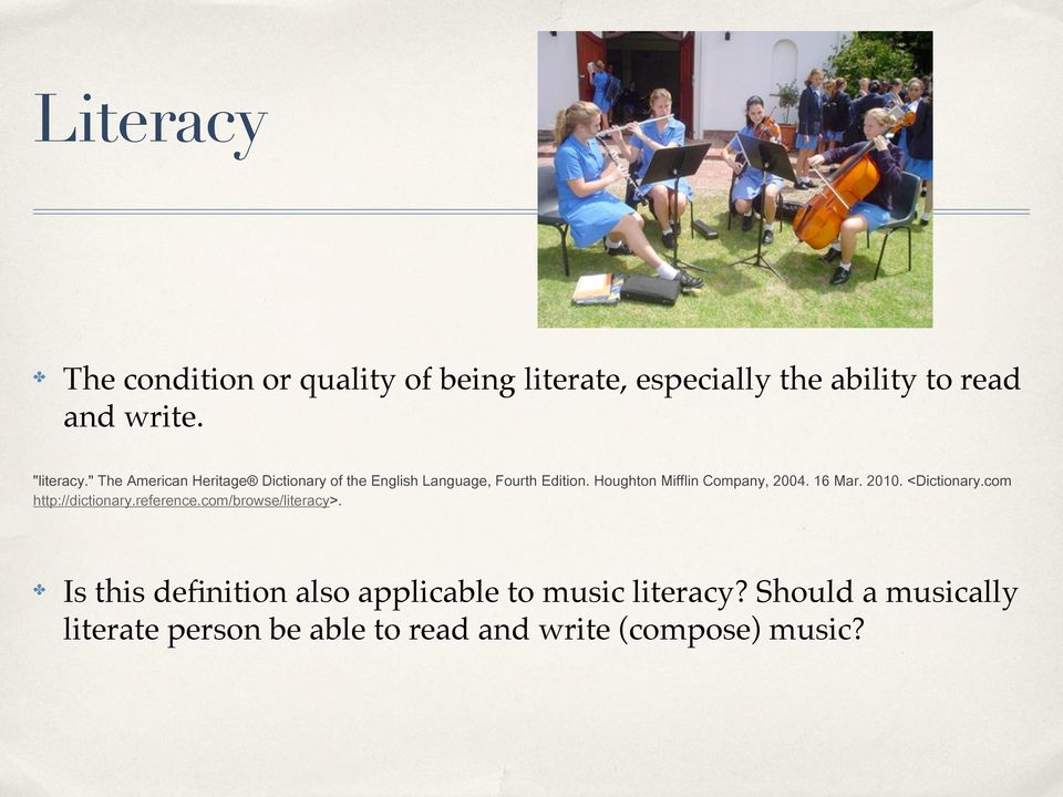 Is this definition also applicable to music literacy?