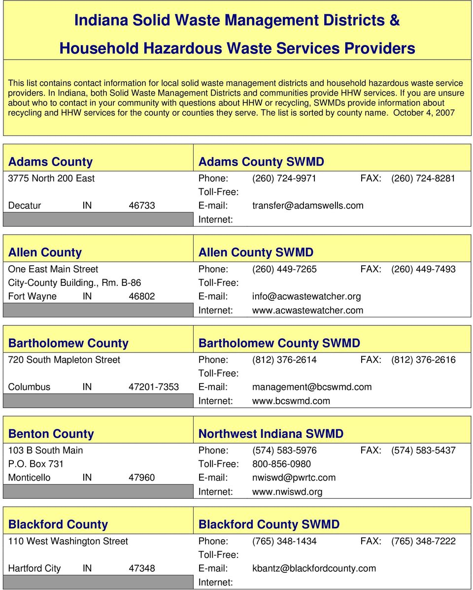 If you are unsure about who to contact in your community with questions about HHW or recycling, SWMDs provide information about recycling and HHW services for the county or counties they serve.
