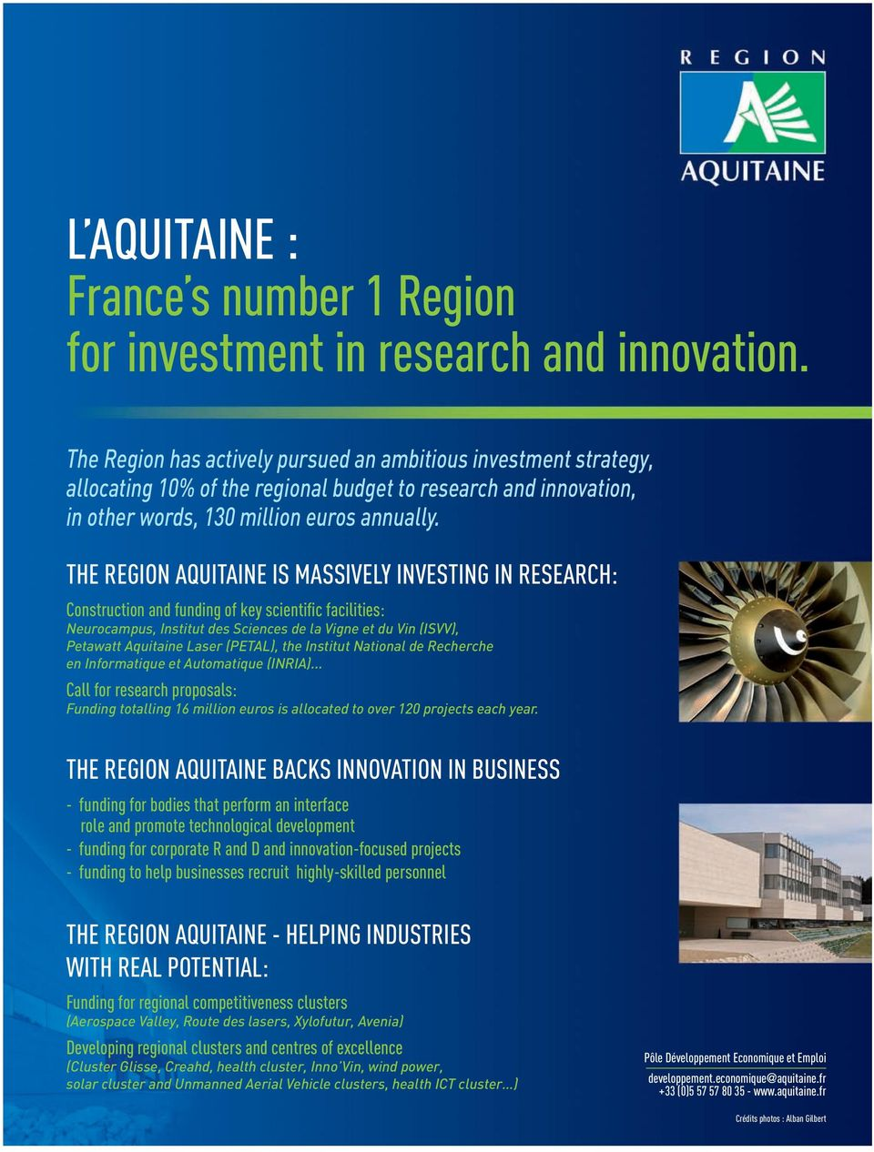 THE REGION AQUITAINE IS MASSIVELY INVESTING IN RESEARCH: Construction and funding of key scientific facilities: Neurocampus, Institut des Sciences de la Vigne et du Vin (ISVV), Petawatt Aquitaine