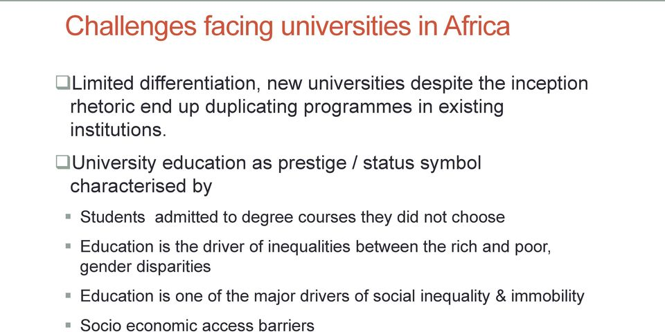 University education as prestige / status symbol characterised by Students admitted to degree courses they did not