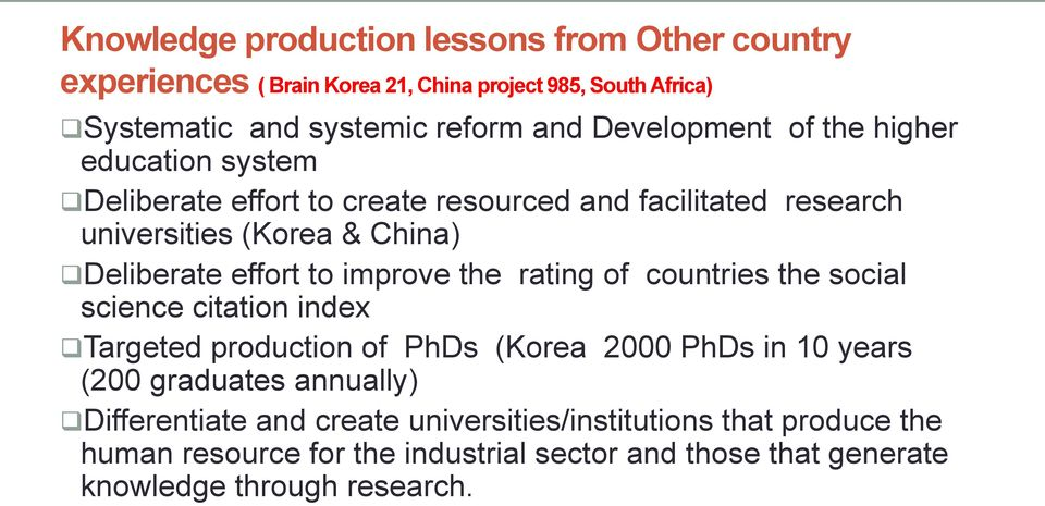 to improve the rating of countries the social science citation index Targeted production of PhDs (Korea 2000 PhDs in 10 years (200 graduates annually)