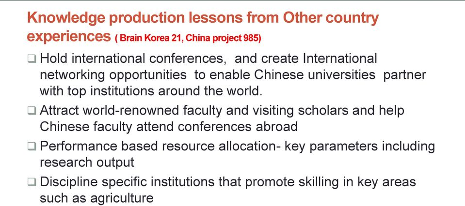 Attract world-renowned faculty and visiting scholars and help Chinese faculty attend conferences abroad Performance based resource