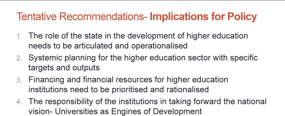 Systemic planning for the higher education sector with specific targets and outputs 3.
