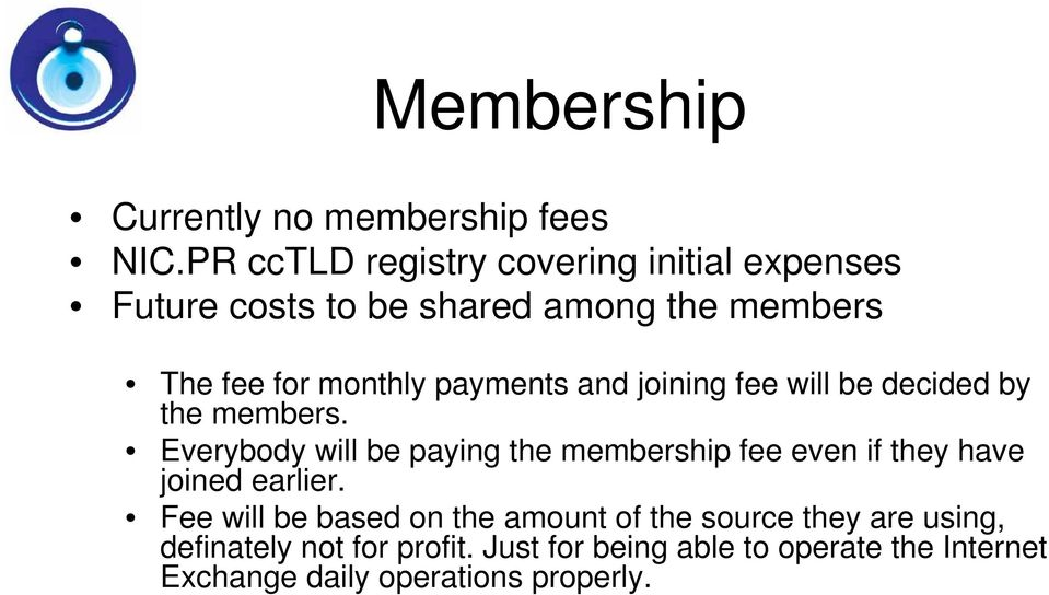 payments and joining fee will be decided by the members.