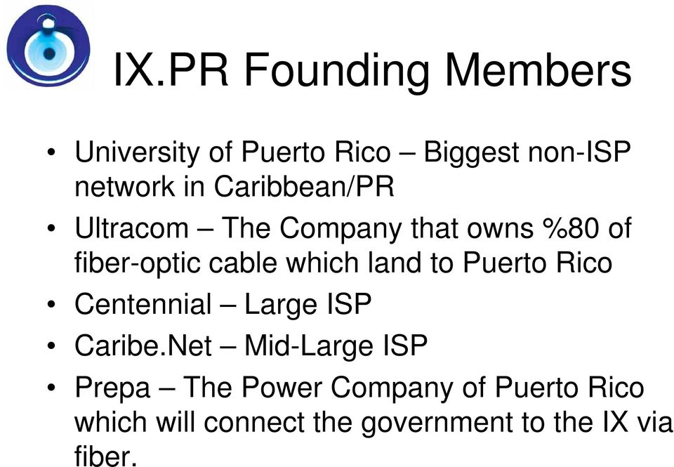 land to Puerto Rico Centennial Large ISP Caribe.