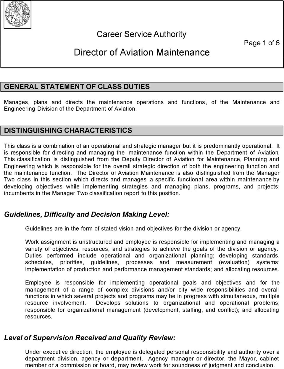 It is responsible for directing and managing the maintenance function within the Department of Aviation.