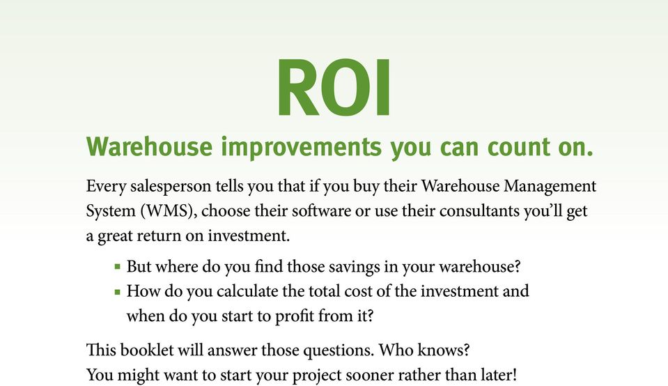 consultants you ll get a great return on investment. But where do you find those savings in your warehouse?