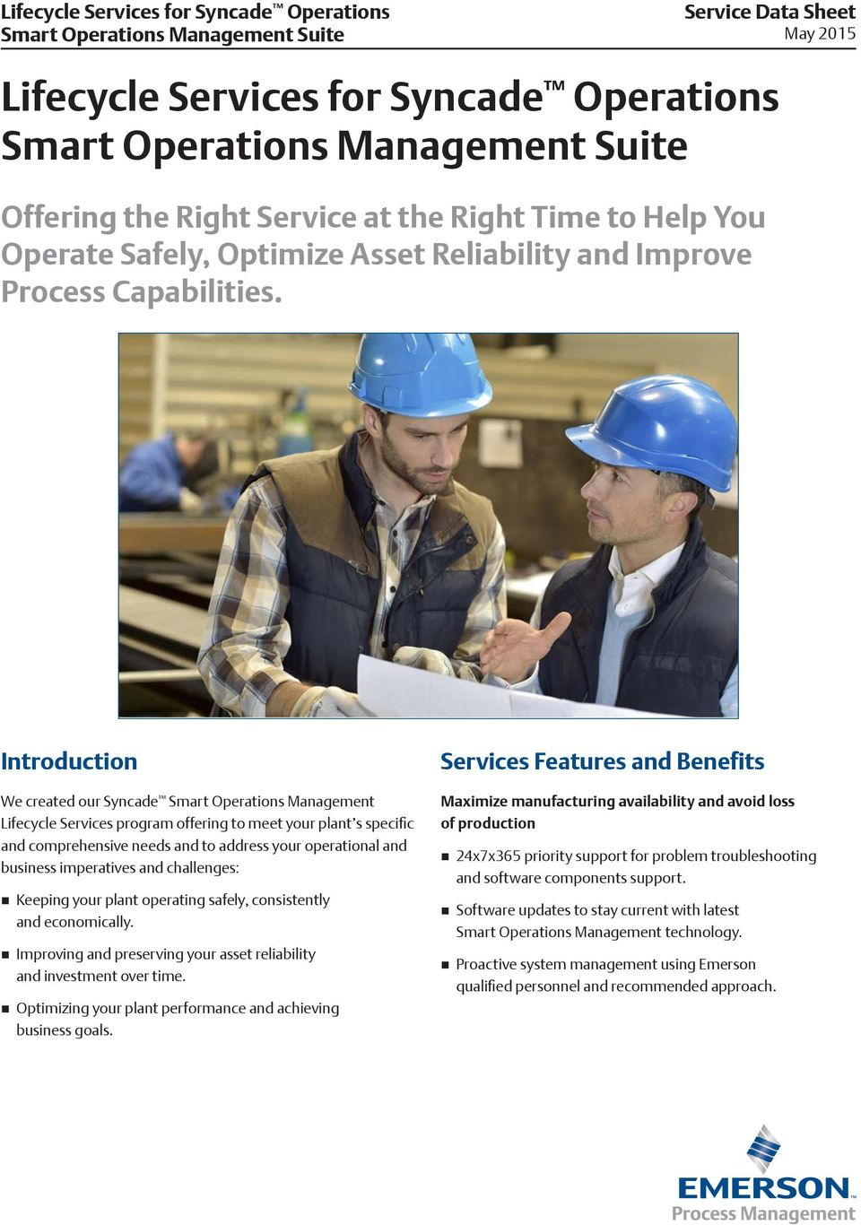 Introduction We created our Syncade Smart Operations Management Lifecycle Services program offering to meet your plant s specific and comprehensive needs and to address your operational and business