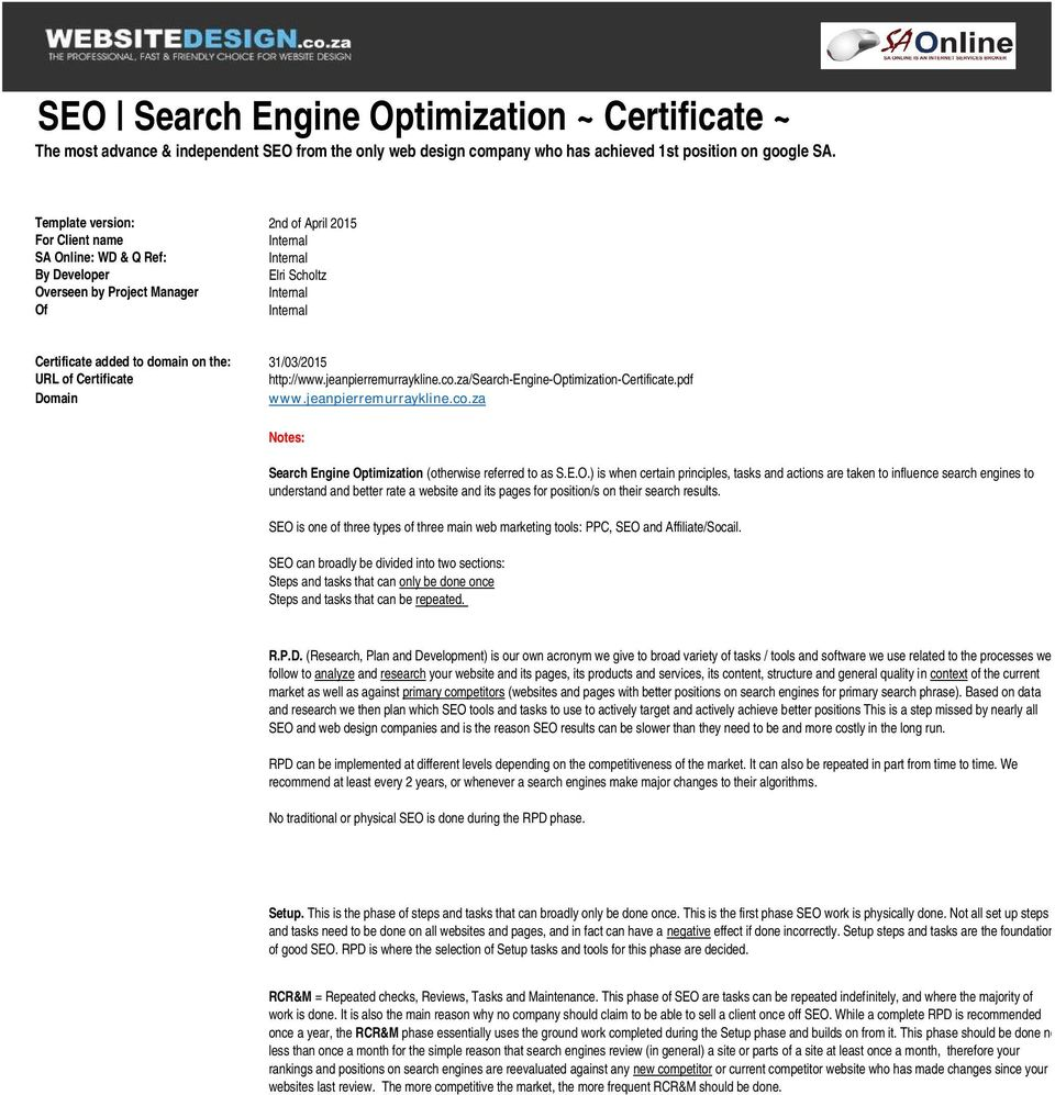 http://www.jeanpierremurraykline.co.za/search-engine-optimization-certificate.pdf Domain www.jeanpierremurraykline.co.za Notes: Search Engine Op