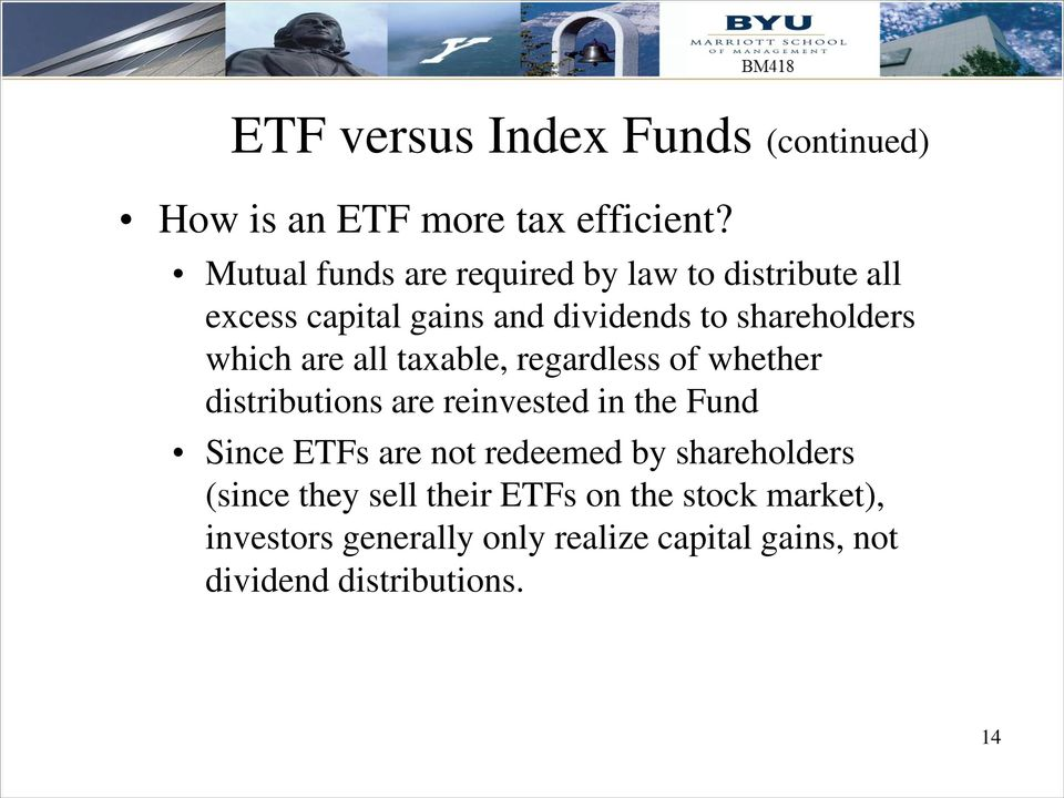 are all taxable, regardless of whether distributions are reinvested in the Fund Since ETFs are not redeemed