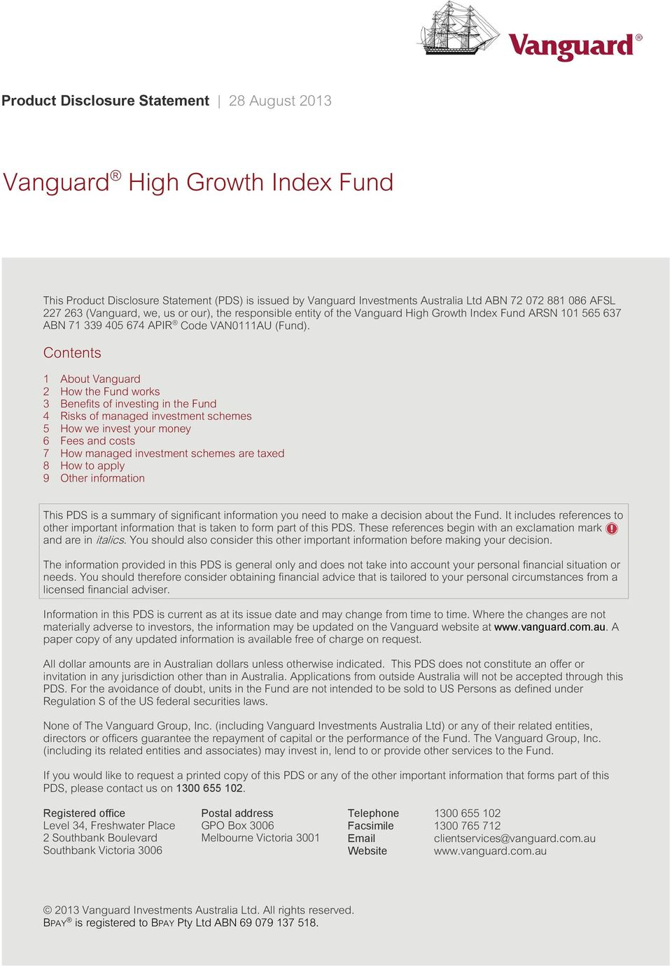 Contents 1 About Vanguard 2 How the Fund works 3 Benefits of investing in the Fund 4 Risks of managed investment schemes 5 How we invest your money 6 Fees and costs 7 How managed investment schemes