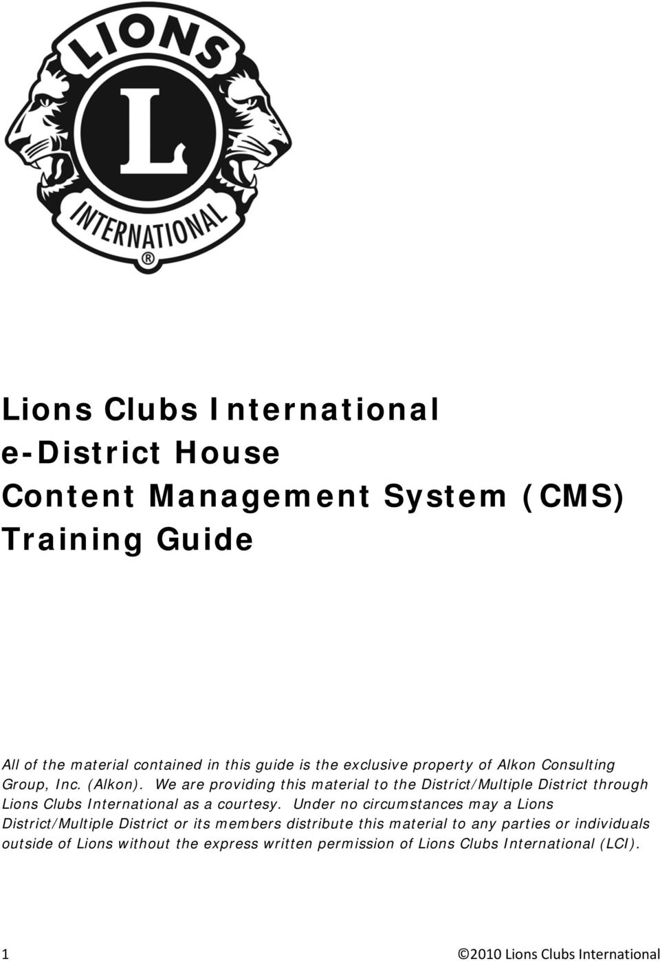 We are providing this material to the District/Multiple District through Lions Clubs International as a courtesy.