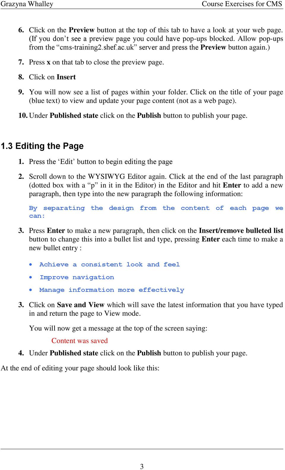 Click on the title of your page (blue text) to view and update your page content (not as a web page). 10. Under Published state click on the Publish button to publish your page. 1.3 Editing the Page 1.