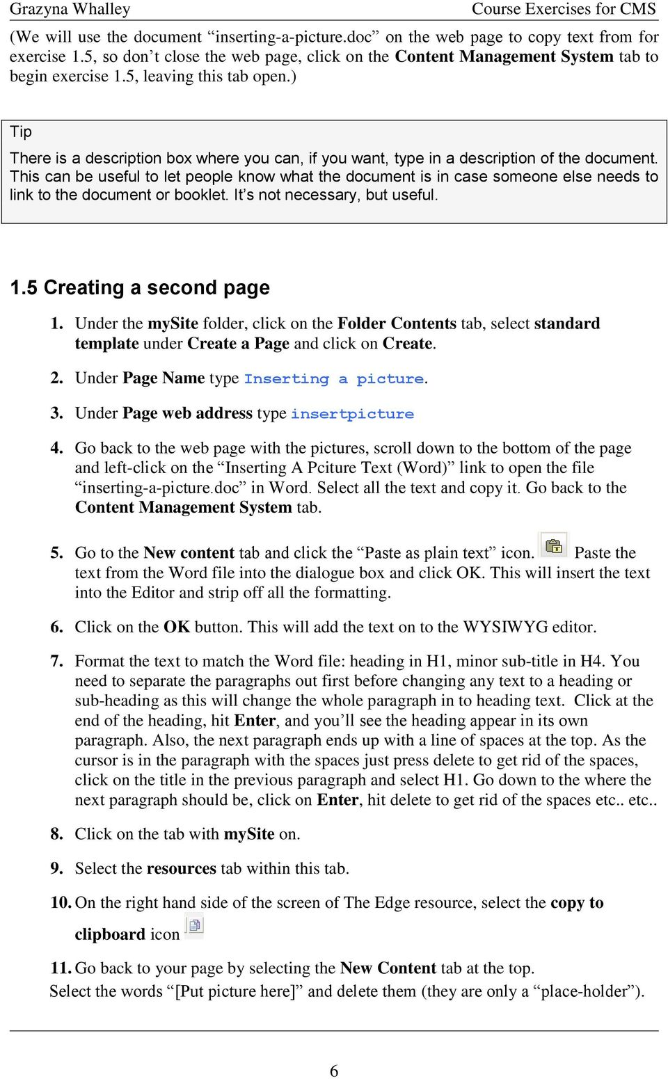This can be useful to let people know what the document is in case someone else needs to link to the document or booklet. It s not necessary, but useful. 1.5 Creating a second page 1.