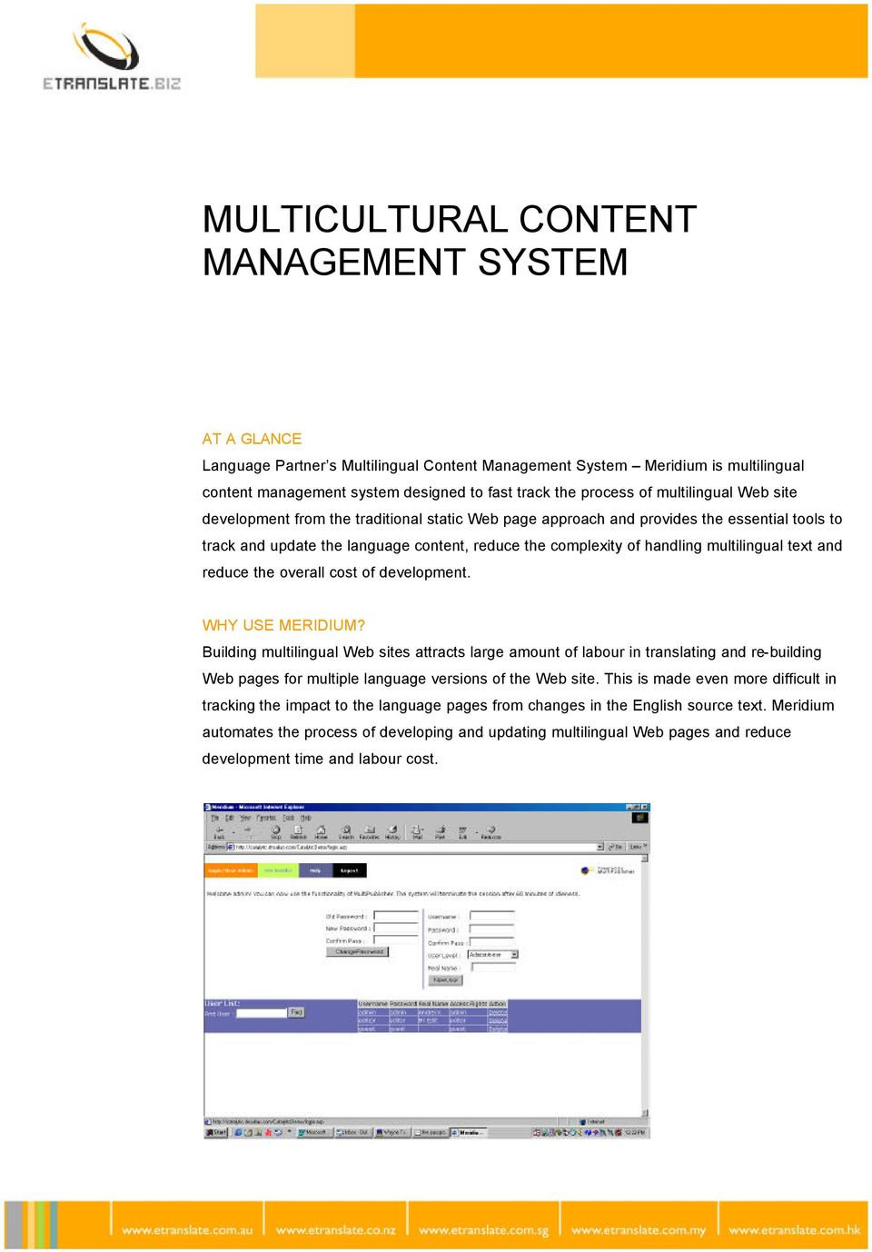 multilingual text and reduce the overall cost of development. WHY USE MERIDIUM?