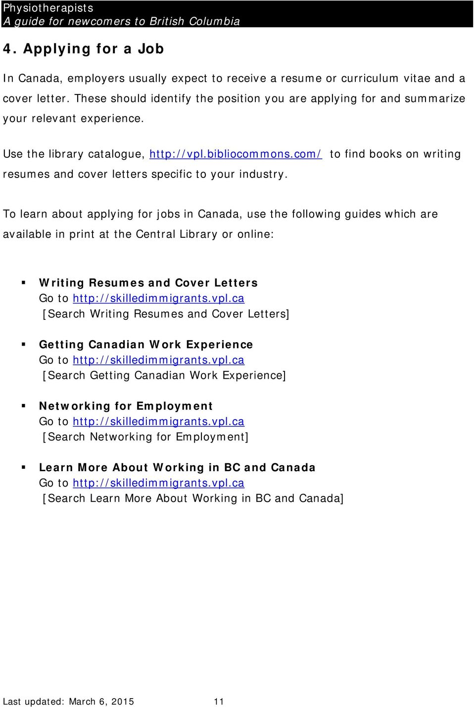 com/ to find books on writing resumes and cover letters specific to your industry.