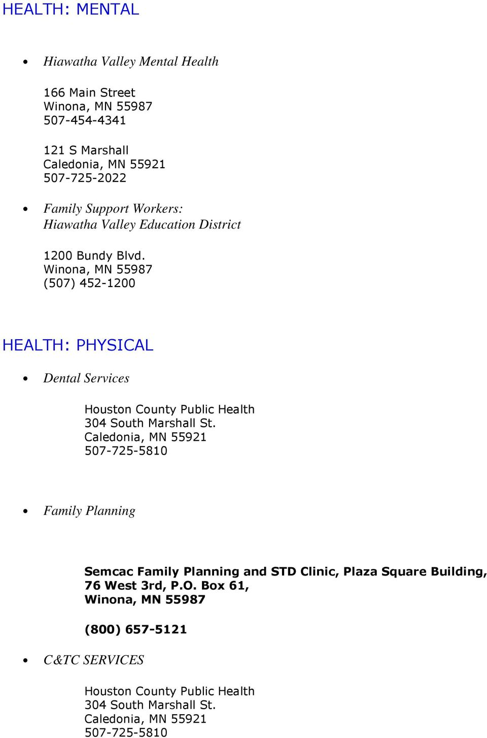 (507) 452-1200 HEALTH: PHYSICAL Dental Services Family Planning Semcac Family Planning