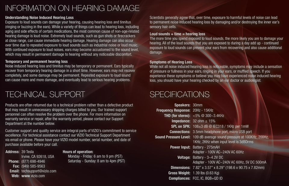 Our trained support Address: Phone: Fax: Email: Web: www Hours of operation: to permanent noise induced hearing loss by damaging and/or destroying the inner ear s sensory hair