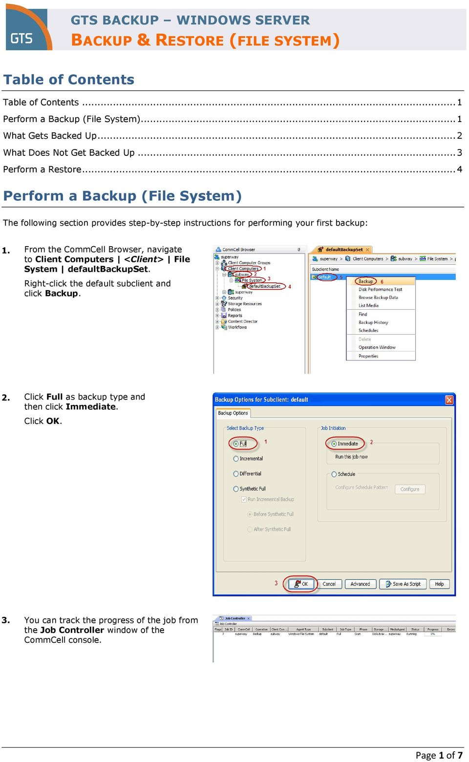 From the CommCell Browser, navigate to Client Computers <Client> File System defaultbackupset. Right-click the default subclient and click Backup. 2.