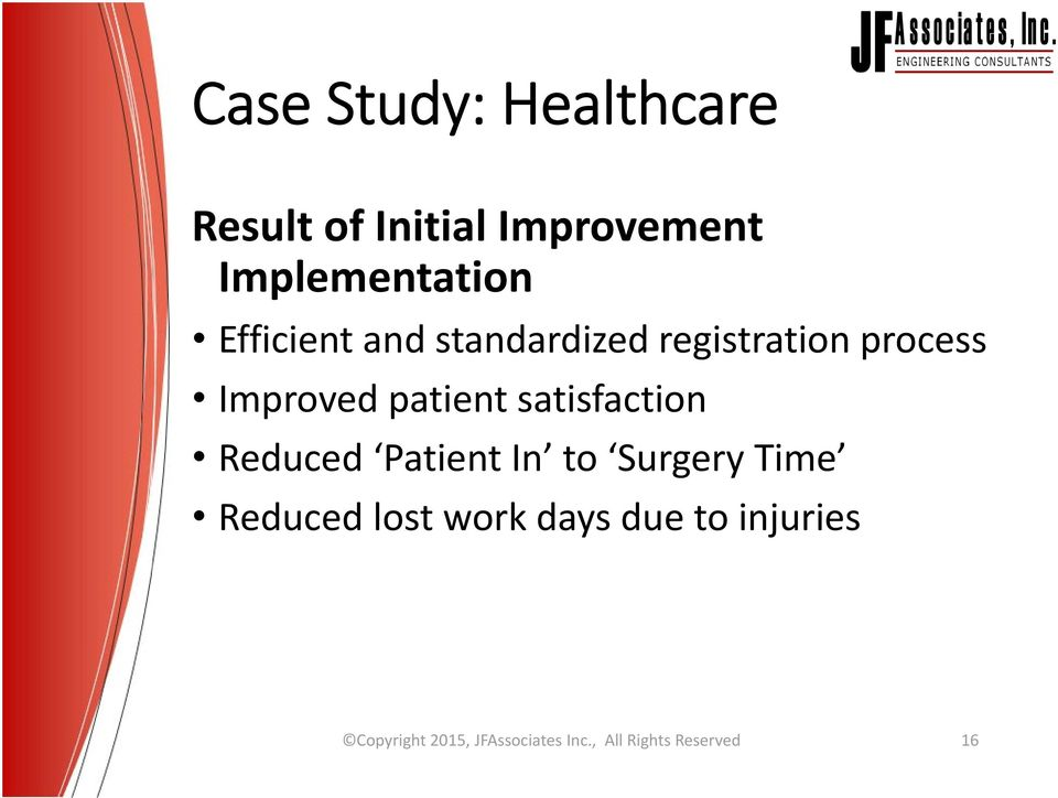 satisfaction Reduced Patient In to Surgery Time Reduced lost work
