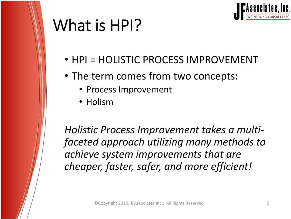 Improvement Holism Holistic Process Improvement takes a multifaceted approach