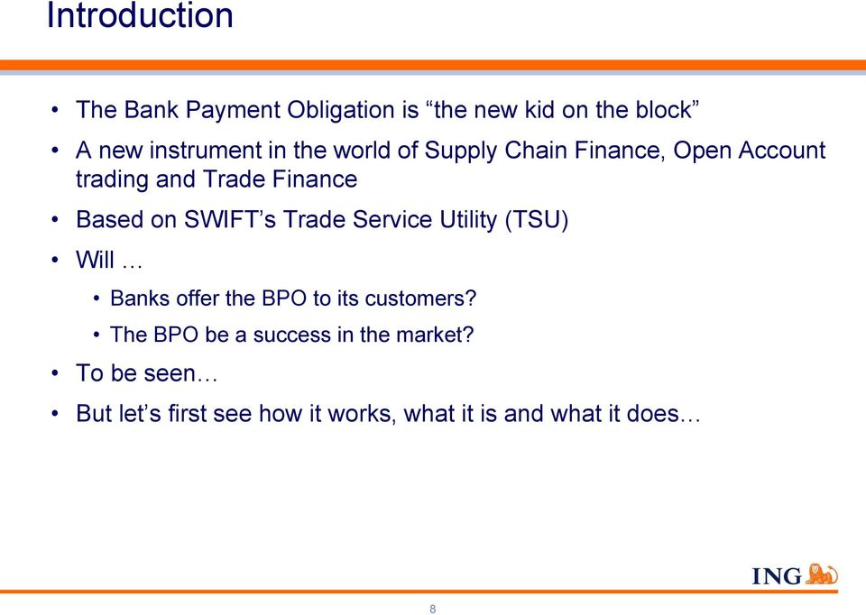 Trade Service Utility (TSU) Will Banks offer the BPO to its customers?