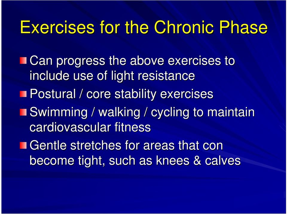 Swimming / walking / cycling to maintain cardiovascular fitness