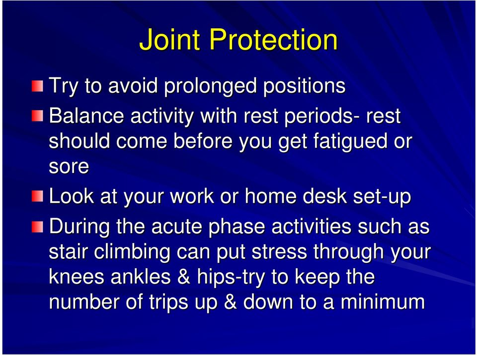 home desk set-up During the acute phase activities such as stair climbing can put