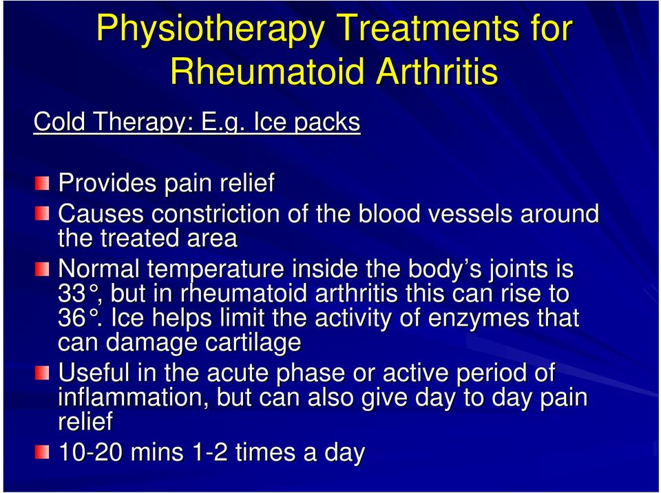 inside the body s s joints is 33,, but in rheumatoid arthritis this can rise to 36.